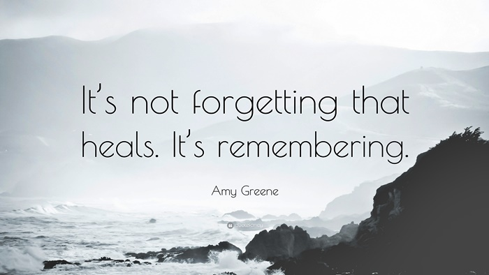 378088-Amy-Greene-Quote-It-s-not-forgetting-that-heals-It-s-remembering